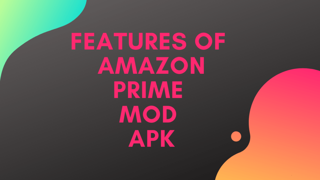 Features of Amazon Prime