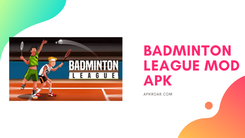 Badminton League MOD APK
